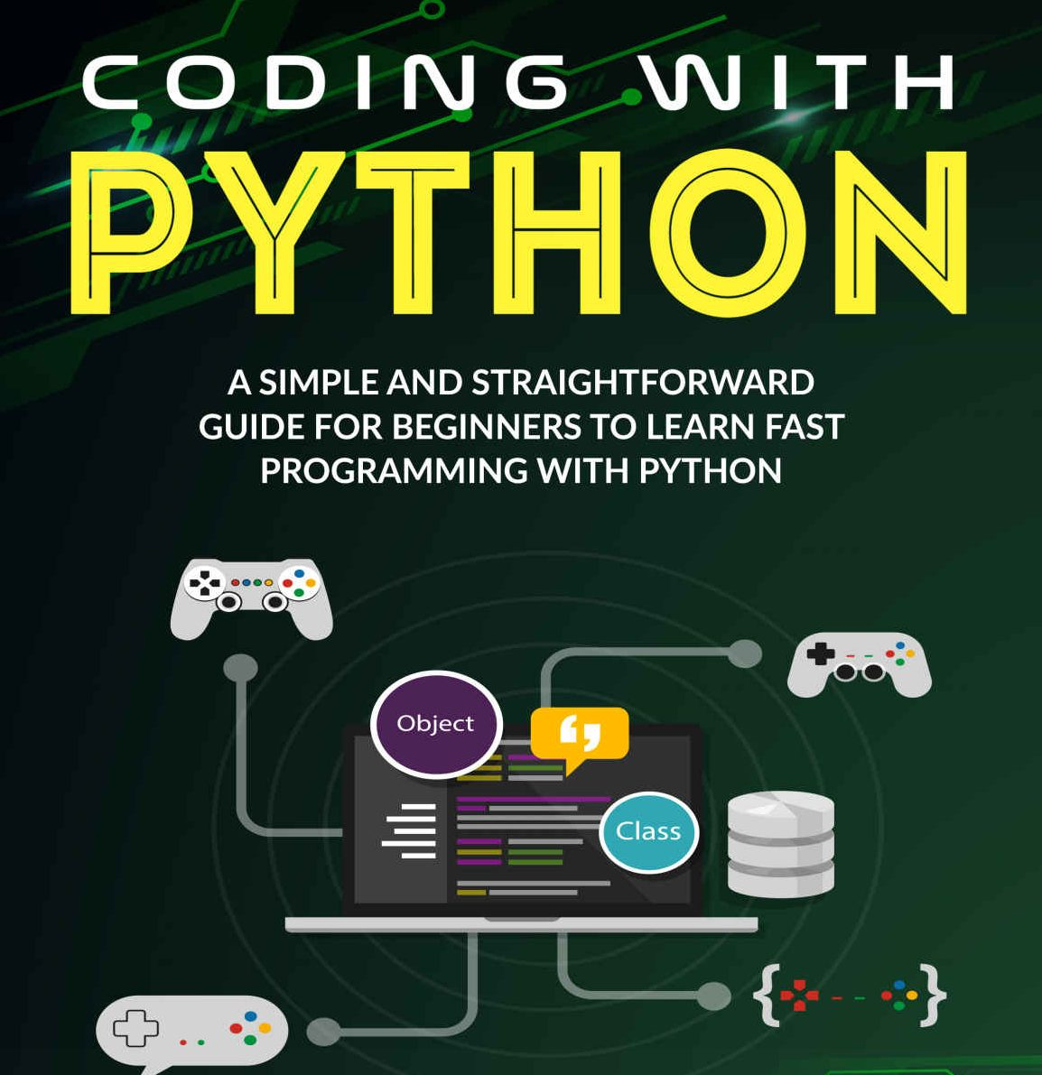 Coding with Python: A Simple And Straightforward Guide For Beginners Gratis